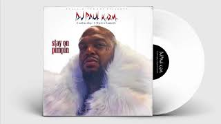 "Download Video DJ Paul KOM  ""Stay On Pimpin"" [Audio] MP3 3GP MP4"