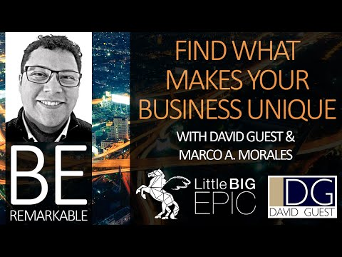 Be Remarkable with David Guest & Marco A. Morales
