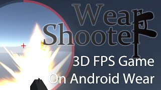 Wear Shooter - 3D FPS Game for Android Wear Moto 360