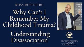 Why Can't I  Remember  My Childhood Trauma? Understanding Trauma & Disassociation