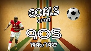 Goals of the 90s | top 10 | 96/97 | retro football
