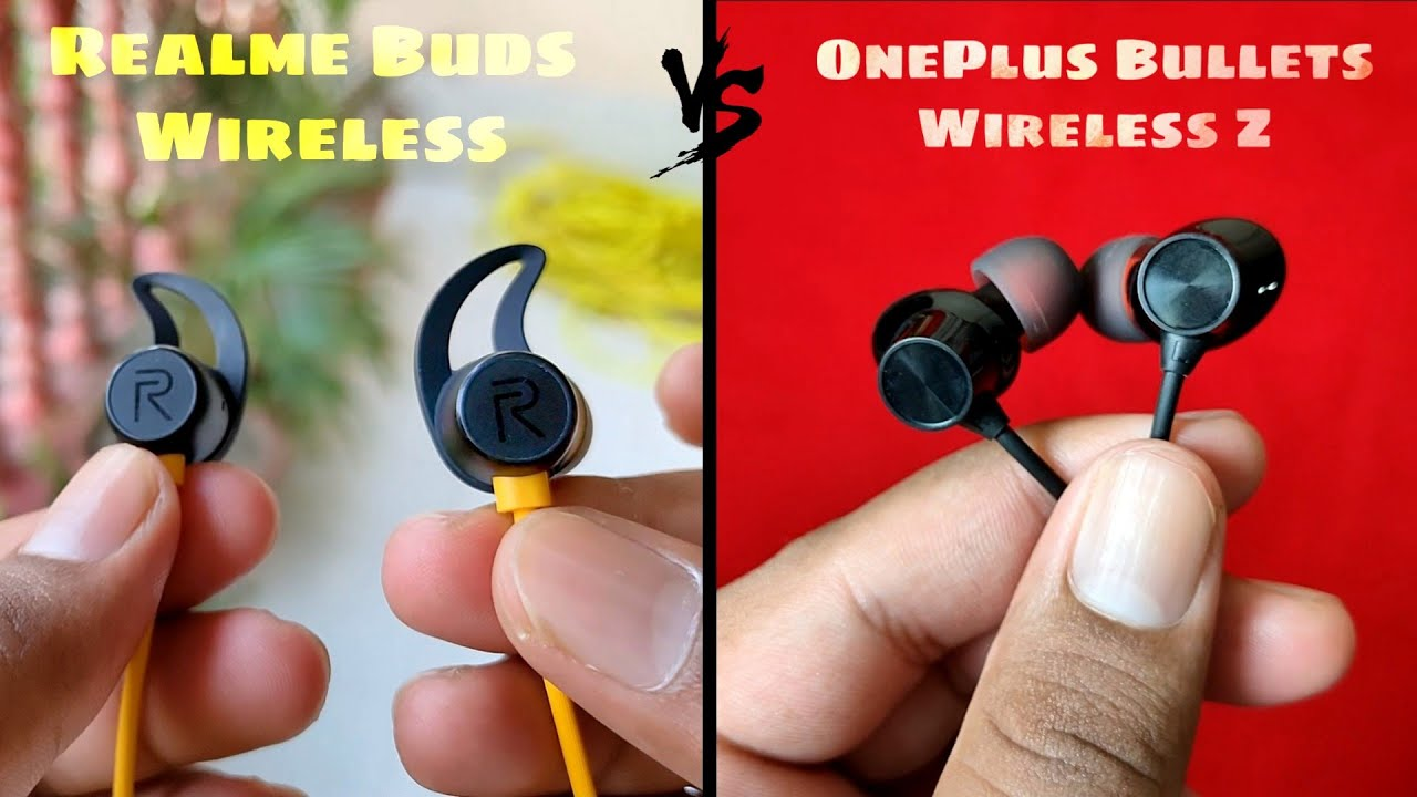 Realme Buds Wireless Vs Oneplus Bullets Wireless Z Detailed Comparison Which One To Buy Hindi Youtube
