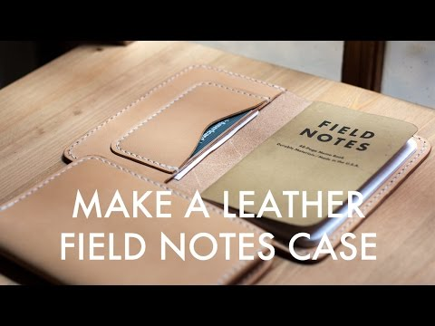Making a Leather Field Notes Case - Build Along Tutorial