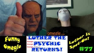 Funny Chatroulette Trolling on Omegle | Luther The Psychic Is Dead On!