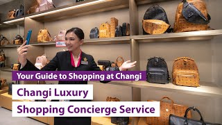 Changi Luxury Shopping Concierge Service