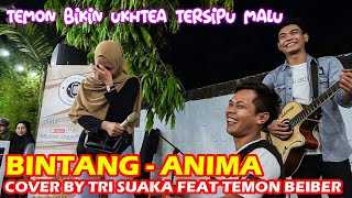 BINTANG - ANIMA () COVER BY TRI SUAKA FEAT TEMON BEIBER
