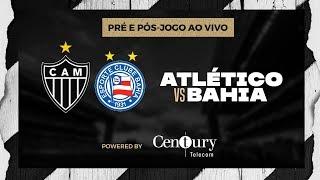 AO VIVO - Atlético x Bahia: pré-jogo, narração e pós-jogo