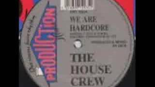 The House Crew - We Are Hardcore