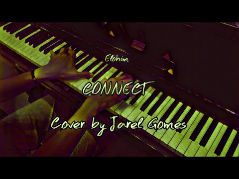 Elohim - Connect (Jarel Gomes Piano)