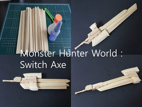 [Monster Hunter : World] making a Switch Axe   [ MHW ] 슬래시액스 만들기