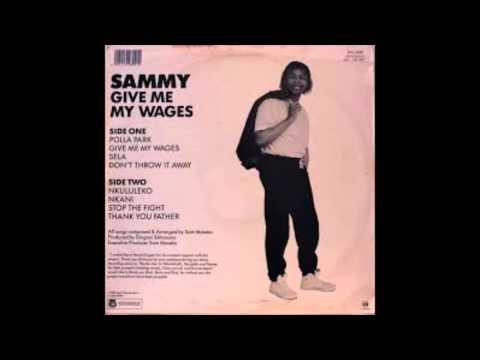 Sammy Maseko - Give me my wages
