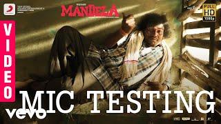 Mandela - Mic Testing Video | Yogi Babu | Bharath Sankar | Madonne Ashwin