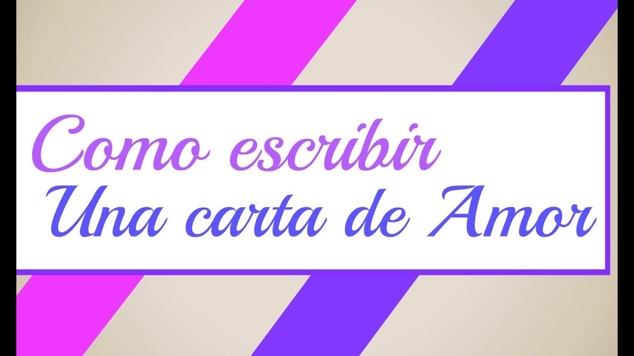 Como hacer o escribir UNA CARTA DE AMOR - YouTube - photo#43