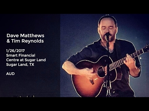 Dave Matthews and Tim Reynolds Live at Smart Financial Centre at Sugar Land, TX - 1/25/2017 Full Sho