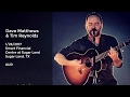 Capture de la vidéo Dave Matthews And Tim Reynolds Live At Smart Financial Centre At Sugar Land, Tx - 1/25/2017 Full Sho
