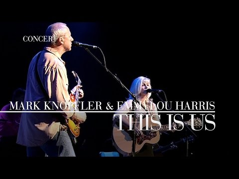 Mark Knopfler & Emmylou Harris - This Is Us (Real Live Roadrunning) OFFICIAL