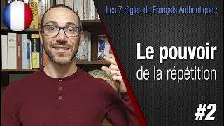 """Règle 2 """"La répétition"""" - Apprendre le français avec Français Authentique"""