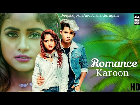 Download Romance Karoon - Video | Deepak Joshi , Nisha Guragain | Romantic Song | New Song 2020 | Tiktok Star