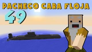 Pacheco cara Floja 49 | COMO HACER UN SUBMARINO ÉPICÓ