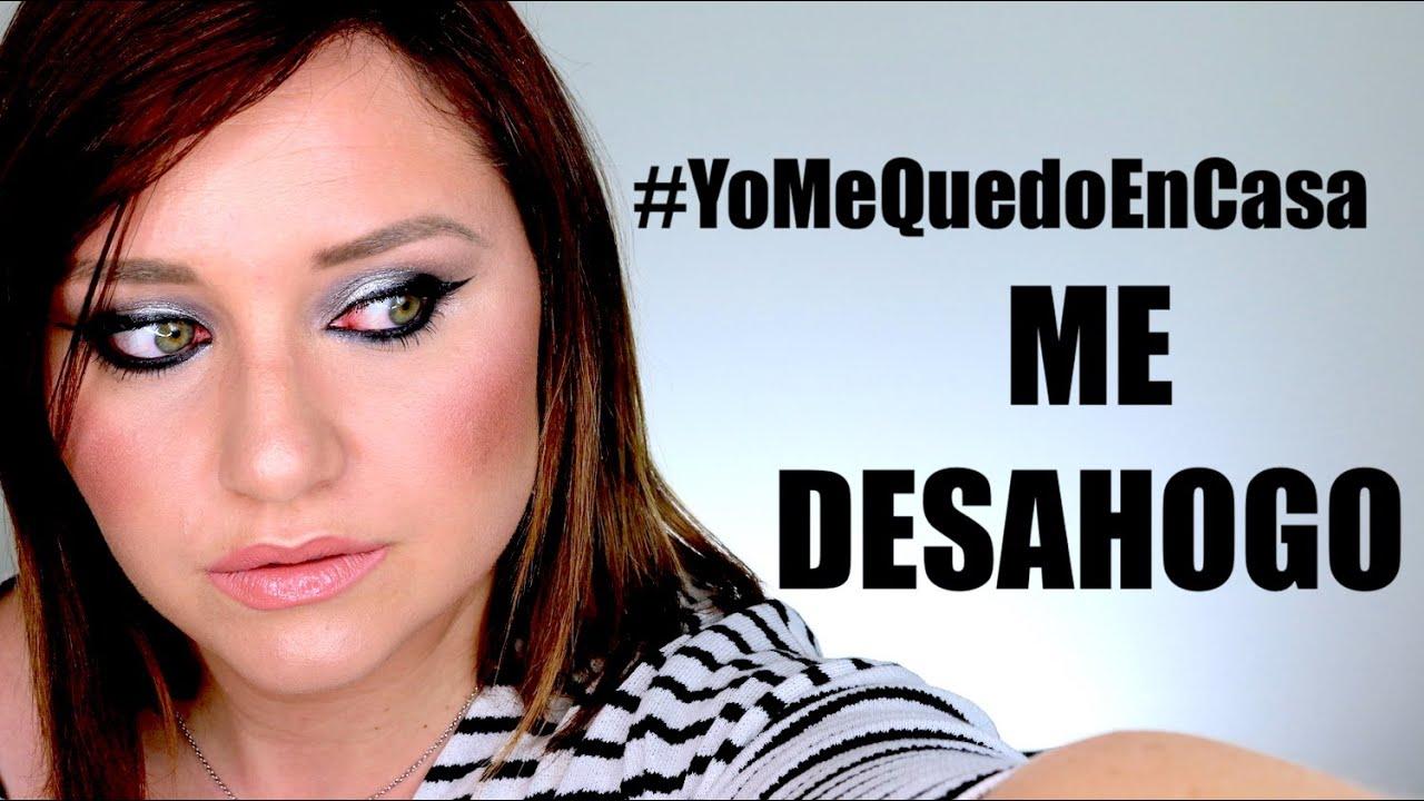 #YoMeQuedoEnCasa 🏡 ME DESAHOGO