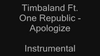 Download Timbaland Ft. One Republic - Apologize Instrumental MP3 song and Music Video