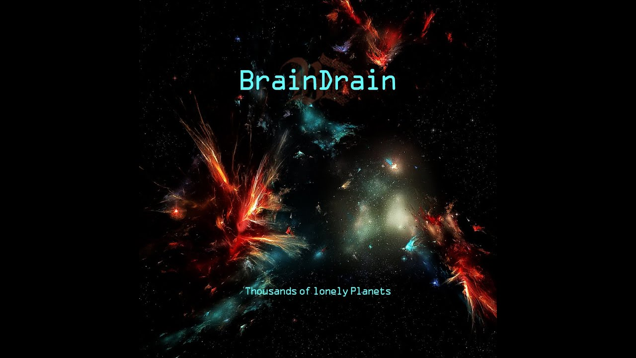 BRAINDRAIN - Thousands of Lonely Planets   (2020 remix Nulla Taar-BrainDrain)