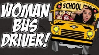 WOMAN BUS DRIVER!