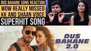 Dus Bahane 2.0 | Reaction | Baaghi 3 | Vishal Shekhar Ft | KK | Shaan | Tulsi K| Tiger S |Shraddha K