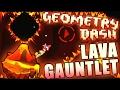 Geometry Dash LAVA GAUNTLET COMPLETE ~ HAWT!