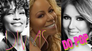 DIVAS DO POP - OS MAIORES SUCESSOS Whitney Houston, Mariah Carey and  Céline Dion
