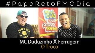 Papo Reto FM O Dia - Mc Duduzinho X Ferrugem