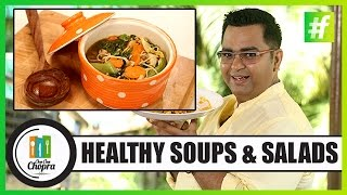 Healthy Soup And Salad Recipes | Chef Ajay Chopra