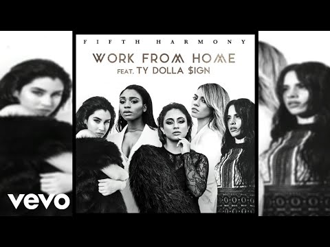Fifth Harmony - Work From Home (feat Ty Dolla $ign) {Original Audio}  [with download link]