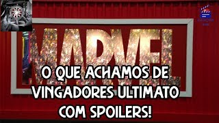 VINGADORES ULTIMATO - Com SPOILERS | TGI Movie Times