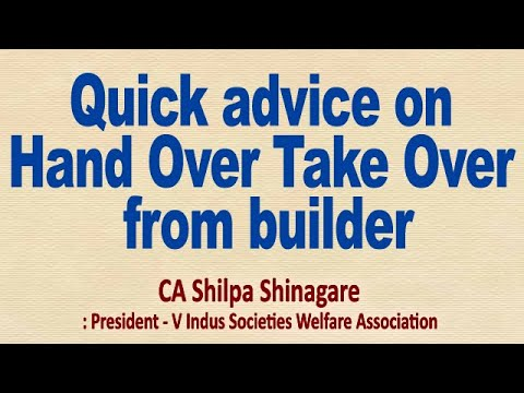 Required Documents for taking Society Handover from Builder : CA Shilpa Shinagare. Quick advice on Hand Over Take Over from builder : CA Shilpa Shinagare , President - V Indus Cooperative Societies Welfare Association *(VISWA) Cell: *982005.... Youtube video for project managers.