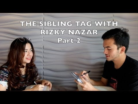 The Sibling Tag with Rizky Nazar (Part 2)