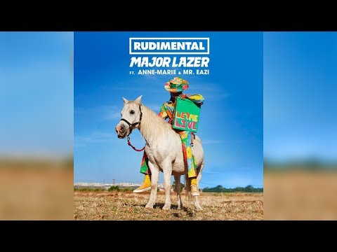 Rudimental & Major Lazer- Let Me Live (feat. Anne-Marie & Mr. Eazi)
