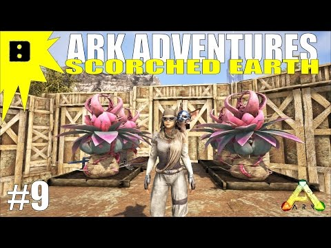ARK Scorched Earth Adventures #9 - Plant Species Y Is Not What I Thought It Was!