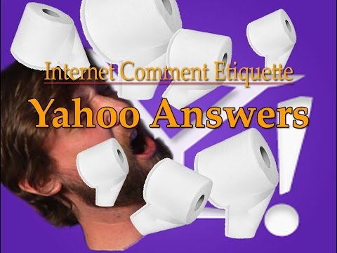 "Internet Comment Etiquette: ""Yahoo Answers"""
