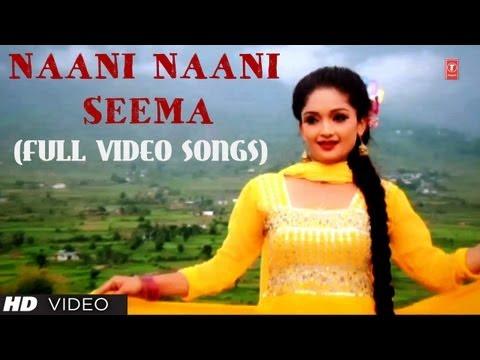 Naani Naani Seema Full Video Songs Kumaoni...
