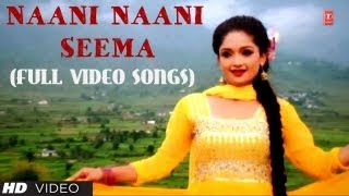 Naani Naani Seema Full Video Songs Kumaoni - Fauji Lalit Mohan Joshi, Meena Rana