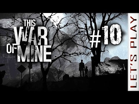 This War of Mine #10 - Let's Play
