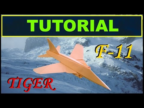 Origami Airplanes - Tutorial of the F-11 Tiger with no cuts and no glue