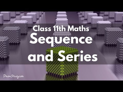 Sequence and Series: Class 11 XI | IIT-JEE | Mathematics | V