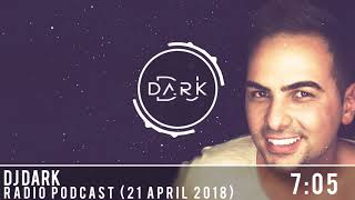 Dj Dark Radio Podcast (21 April 2018)