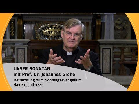 UNSER SONNTAG mit Prof. Dr. Johannes Grohe I Sonntag - 25.07.21