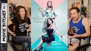 A Simple Favor | Movie Review | MovieBitches Ep 203