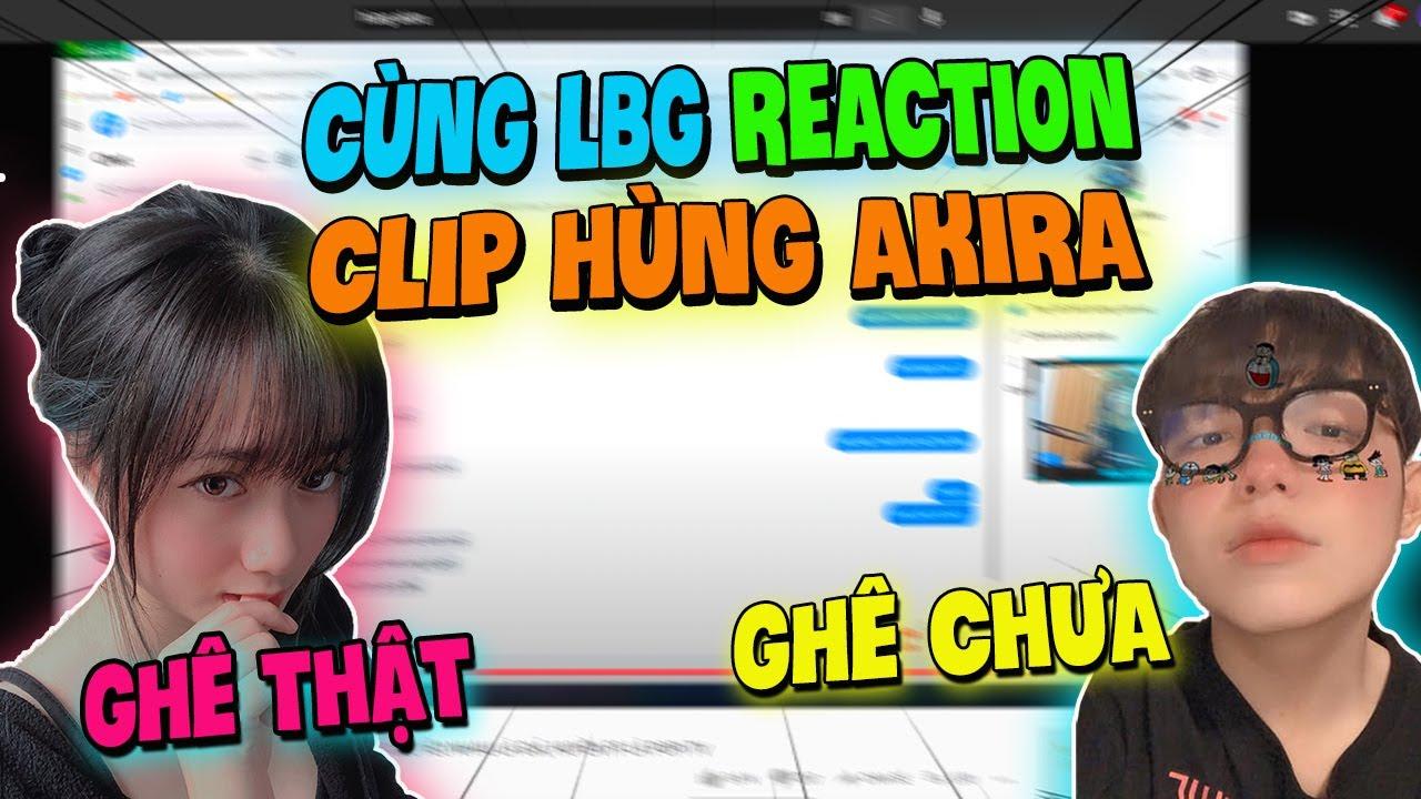 """[FREEFIRE] LBG Và Chị Bé REACTION Clip """"HÙNG AKIRA CHÍNH THỨC CÔNG KHAI KHÔNG TAY GAMING VÀ MOLLU"""".."""