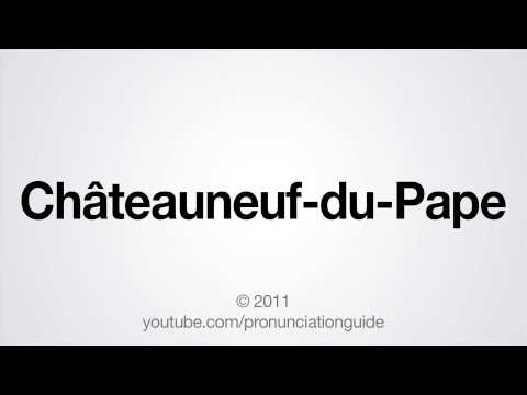 How to Pronounce Châteauneuf-du-Pape