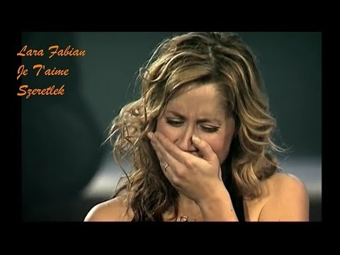 Lara Fabian - Je T'aime - Live Concert - magyar fordítással thumbnail